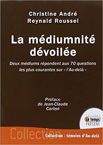 La médiumnité dévoilée - Deux médiums répondent aux 70 questions les plus courantes